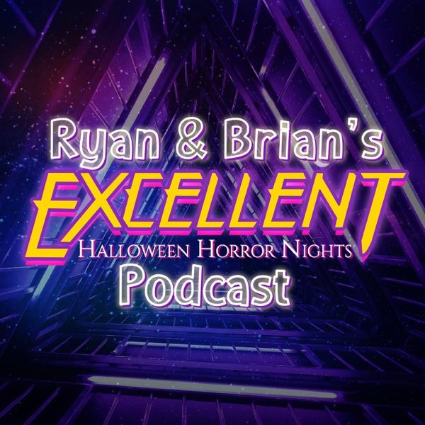 Ryan & Brian's Excellent Halloween Horror Nights Podcast Artwork