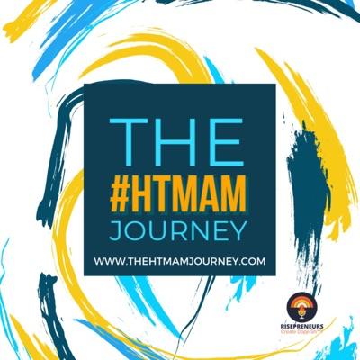 The #HTMAM Journey   Part of the Rispreneurs Family.