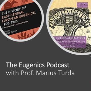 The Eugenics Podcast with Prof Marius Turda