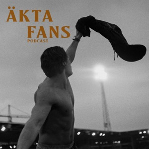 Äkta fans Podcast