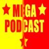 The Mega Podcast