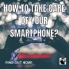 How To Take Care Of Your Smartphone? artwork