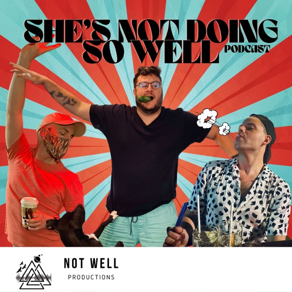 She's Not Doing So Well - A Gay Comedy Podcast Artwork