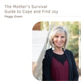 The Mother's Survival Guide to Cope and Find Joy | Peggy Green