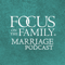 Focus on the Family Marriage Podcast