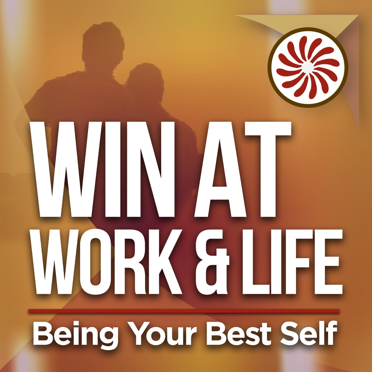 Win at Work & Life: Being Your Best Self