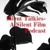 Silent Talkies- A Silent Film Podcast artwork