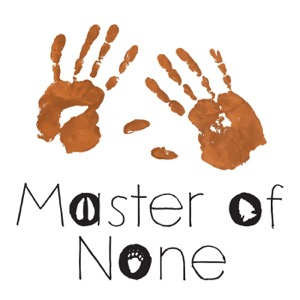 Master of None- Adventures in a Hands-on Life