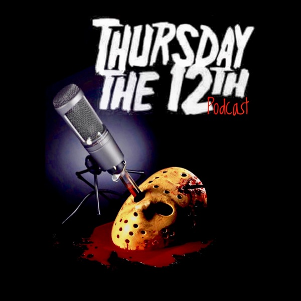 Thursday the 12th podcast show image