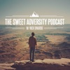 The Sweet Adversity Podcast:  Entrepreneurship/Adversity/Lifestyle