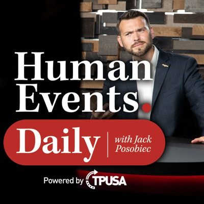 Human Events Daily with Jack Posobiec:Turning Point USA