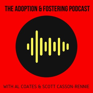 The Adoption and Fostering Podcast