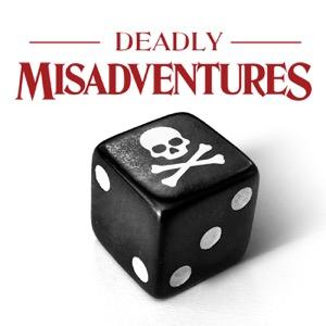 Deadly Misadventures