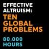 Effective Altruism: Ten Global Problems – 80,000 Hours artwork