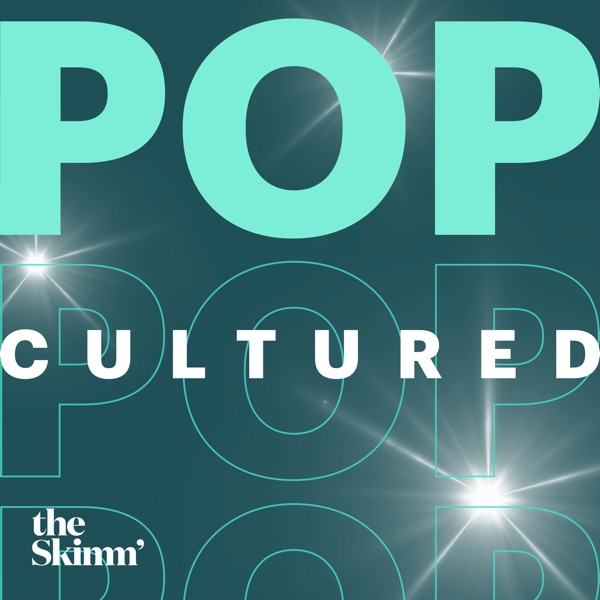 Pop Cultured with theSkimm