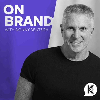 On Brand with Donny Deutsch:Kast Media | Donny Deutsch