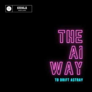 The AI way to drift astray