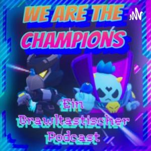 We Are the Champions- Ein Brawltastischer Podcast