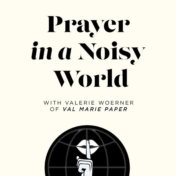 Prayer In A Noisy World