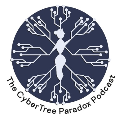 The CyberTree Paradox Podcast