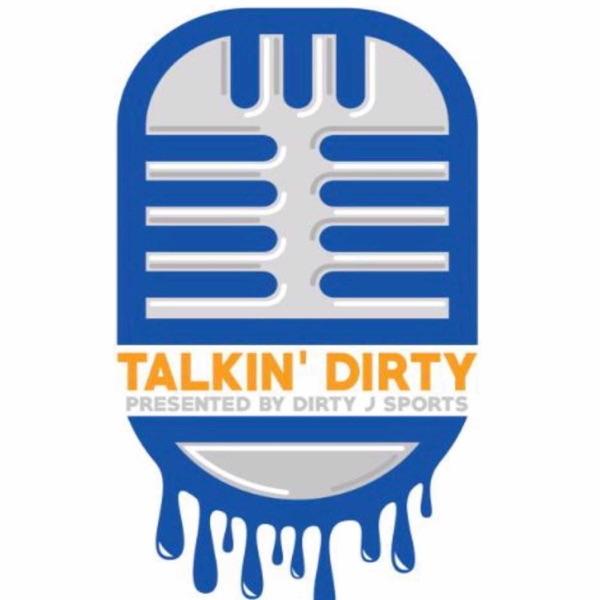 Talkin' Dirty Presented by Dirty J Sports Artwork