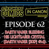 Star Wars: Comics In Canon - Ep 62: Darth Vader Bleeding His Lightsaber Crystal (Darth Vader [2017] #1-6)