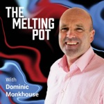The Melting Pot with Dominic Monkhouse