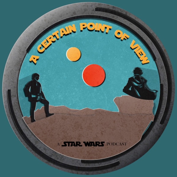 A Certain Point of View: A Star Wars Podcast Artwork