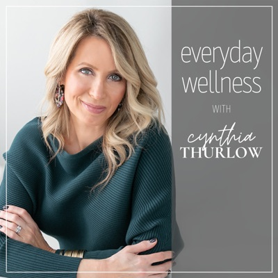 Everyday Wellness:Everyday Wellness: Cynthia Thurlow, NP
