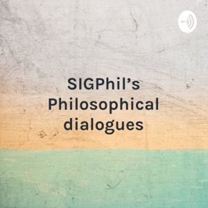 SIGPhil's Philosophical dialogues - the story behind the work