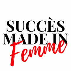 Succes Made In Femme Le podcast