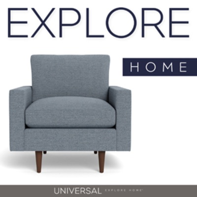 Explore Home - A Podcast from Universal Furniture