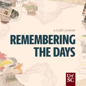 Remembering the Days: A UofSC Podcast