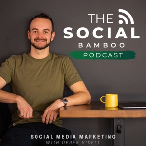 The Social Bamboo Podcast: Social Media Marketing for Business [Formerly Known as Instagram Marketing Secrets]