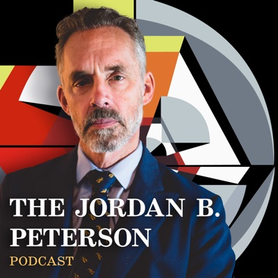 The Jordan B. Peterson Podcast:Dr. Jordan B. Peterson