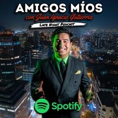 Amigos Míos con Juan Ignacio Gutiérrez