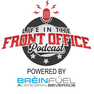 Life in the Front Office Podcast powered by Breinfuel