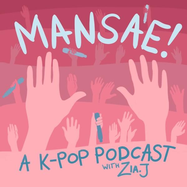 Mansae! A K-pop Podcast