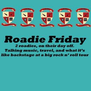 Roadie Friday
