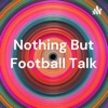 Nothing But Football Talk artwork