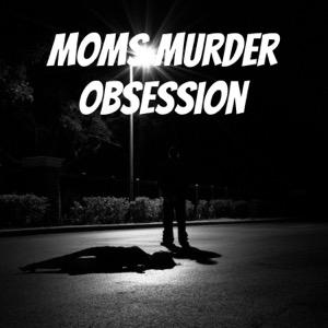 Moms Murder Obsession