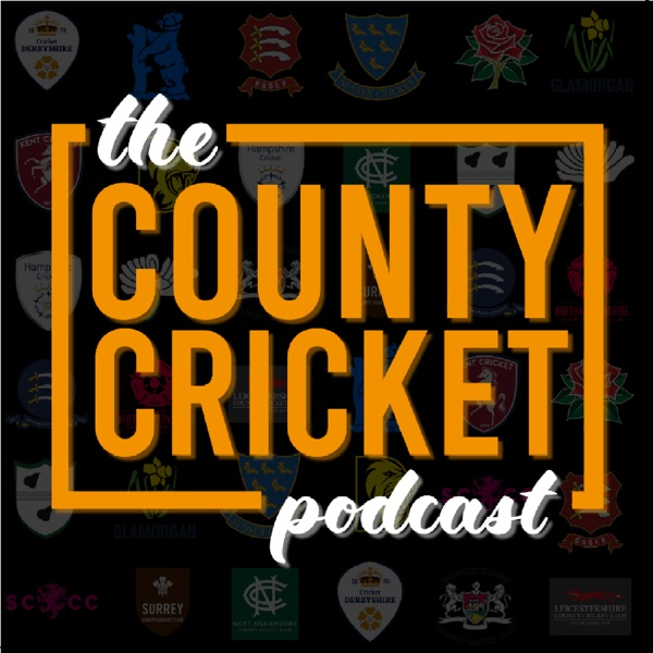 The County Cricket Podcast Artwork