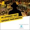 De Legende van Satoshi Nakamoto | BNR