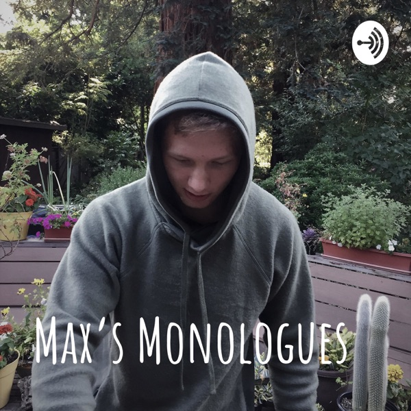 Max's Monologues