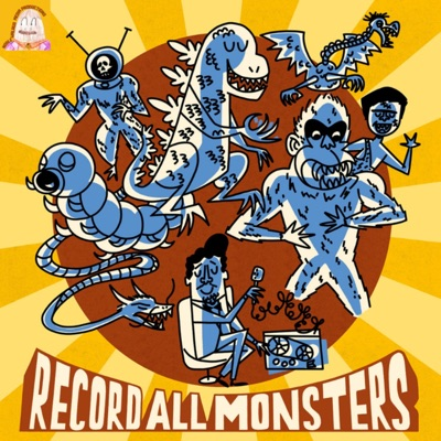RECORD ALL MONSTERS!