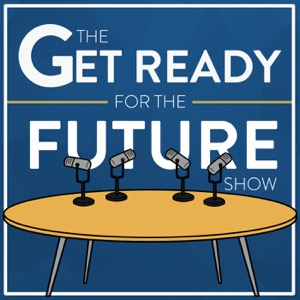 The Get Ready For The Future Show