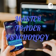 MASTER TRADER PSYCHOLOGY