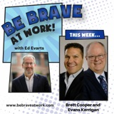 Episode 134: Brett Cooper and Evans Kerrigan, Part 1