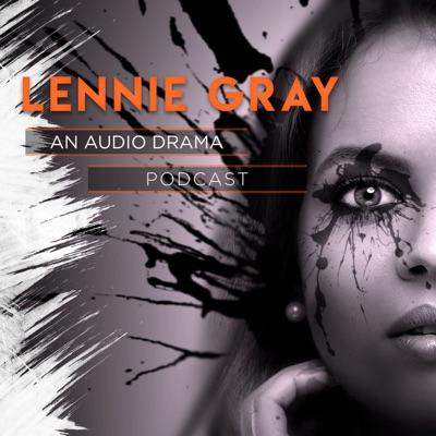 Lennie Gray (An Audio Drama Podcast)
