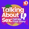Talking about sex: Tell me Your Story artwork